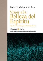 Viajes a La Belleza del Espíritu. Cuatro Textos Dramáticos para la Difusión de la Ciencia