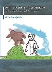 De Humanos y Gonfoterios. Un Geoarqueólogo en el Cuaternario